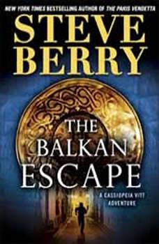 The Balkan Escape (Short Story): A Cassiopeia Vitt Adventure, Steve Berry