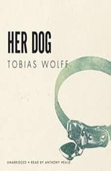 Her Dog, Tobias Wolff