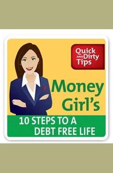 Money Girl's 10 Steps to a Debt-Free Life, Laura D. Adams