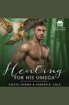 Healing For His Omega: M/M Alpha/Omega MPREG, Crista Crown