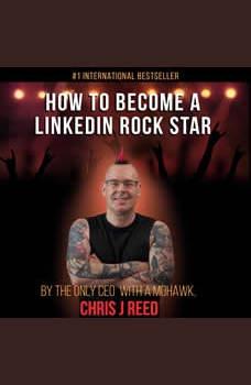 How To Become A Linkedin Rockstar, Chris J Reed