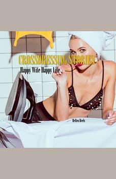 Crossdressing Stories: Happy Wife Happy Life, Hellen Heels