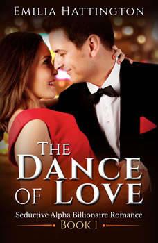 The Dance of Love (Billionaire Romance Series), Emilia Hattington
