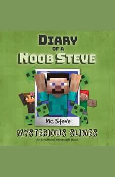 Diary Of A Minecraft Noob Steve Book 2: Mysterious Slimes: (An Unofficial Minecraft Book), MC Steve