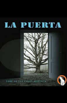 La Puerta (The Door), Tere de las Casas Mariaca