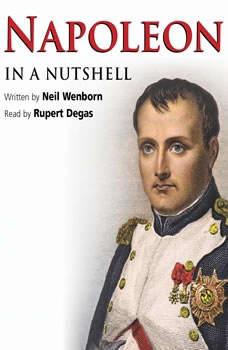 Napoleon– In a Nutshell, Neil Wenborn