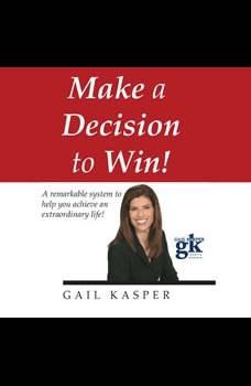 Make a Decision to Win, Gail Kasper