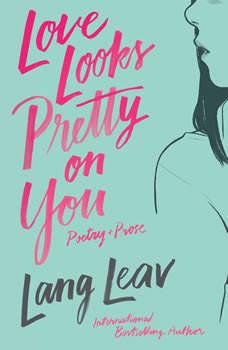 Love Looks Pretty on You, Lang Leav