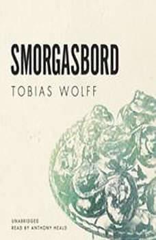 Smorgasbord, Tobias Wolff