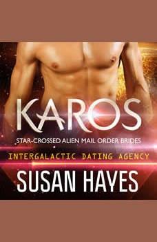 Karos: Star-Crossed Alien Mail Order Brides (Intergalactic Dating Agency), Susan Hayes