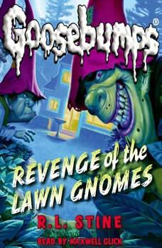 Classic Goosebumps: Revenge of the Lawn Gnomes, R.L. Stine