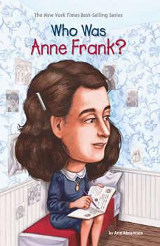 Who Was Anne Frank?, Ann Abramson