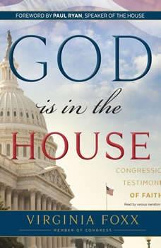 God Is in the House: Congressional Testimonies of Faith, Virginia  Foxx