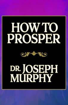 How to Prosper, Joseph Murphy