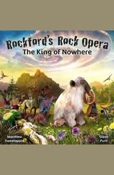 The King of Nowhere: Rockford's Rock Opera  � The Second Adventure, Matthew Sweetapple
