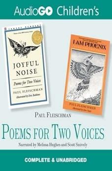 Poems for Two Voices: Joyful Noise and I Am Phoenix, Paul Fleischman