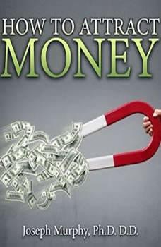 How to Attract Money, Joseph Murphy