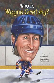 Who Is Wayne Gretzky?, Gail Herman