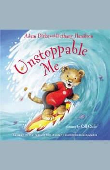 Unstoppable Me, Adam Dirks