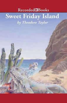 Sweet Friday Island, Theodore Taylor