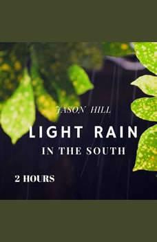 Light Rain in the South, Jason Hill