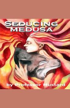 Seducing Medusa, Professor Mustard