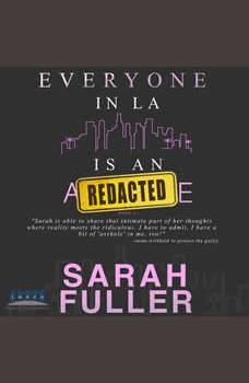 Everyone In LA Is An Asshole: Book 1, Sarah Fuller
