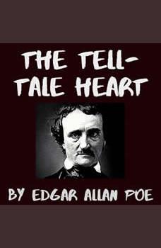 The Tell-Tale Heart, Edgar Allan Poe
