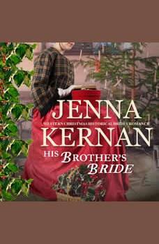 His Brother's Bride: Western Christmas Historical Brides Romance, Jenna Kernan