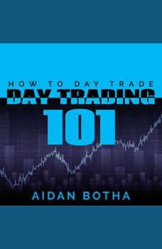 Day Trading 101: How To Day Trade, Aidan Botha