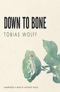 Down to Bone, Tobias Wolff