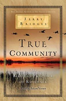 True Community: The Biblical Practice of Koinonia, Jerry Bridges