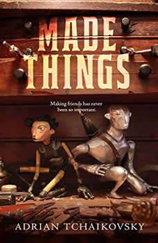 Made Things, Adrian Tchaikovsky