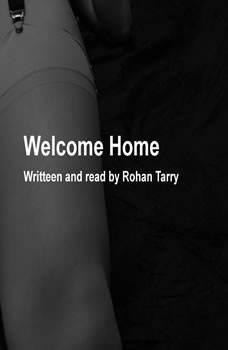 Welcome Home, Rohan Tarry