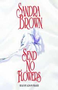 Send No Flowers, Sandra Brown