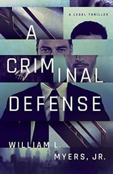 A Criminal Defense, William L. Myers Jr.