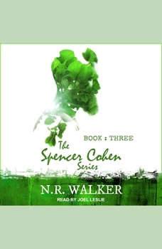 Spencer Cohen Series, Book Three , N.R. Walker