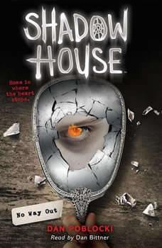 Shadow House #3: No Way Out, Dan Poblocki