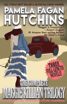The Complete Maggie Killian Trilogy: A Three-Novel Romantic Mystery Box Set, Pamela Fagan Hutchins