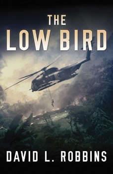 The Low Bird, David L. Robbins