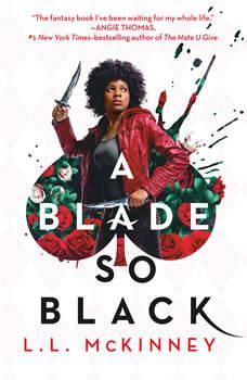 A Blade So Black, L.L. McKinney