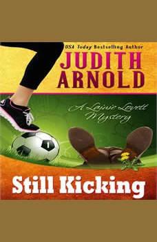 Still Kicking: A Lainie Lovett Mystery, Judith Arnold