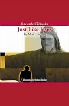 Just Like Jesus, Max Lucado