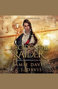 Accidental Raider - Accidental Champion Book 2: A LitRPG Swashbuckler, Jamie Davis