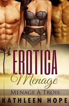 Erotica: Menage a Trois, Kathleen Hope