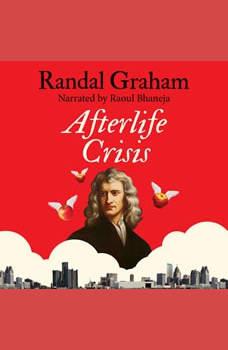 Afterlife Crisis, Randal Graham