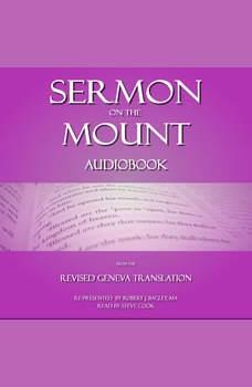 Sermon on The Mount: From The Revised Geneva Translation, Robert J. Bagley