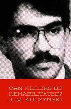 Can Killers be Rehabilitated? , J.-M. Kuczynski