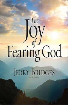 The Joy of Fearing God, Jerry Bridges