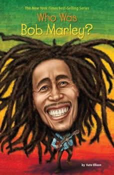 Who Was Bob Marley?, Katie Ellison